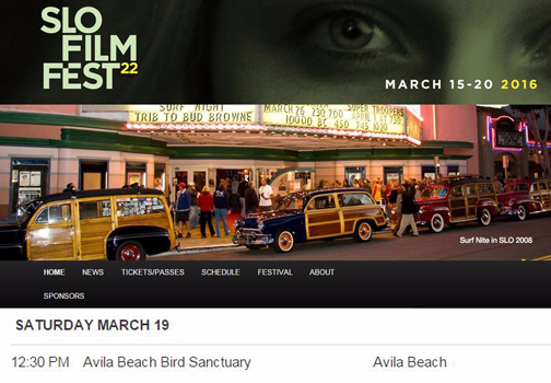 Be sure to see a short video by the Avila Beach Bird Sanctuary at the San Luis Obispo International Film Festival, at the Community Center in Avila Beach February 19, 2016, showing at 12:30 pm, 191 Sa